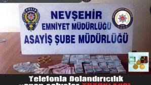 Nevşehir'de Telefonla Dolandırıcılık Yapan 2 kişi tutuklandı