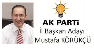 Dr.Mustafa KÖRÜKÇÜ Ak Parti İl Başkan Adayı